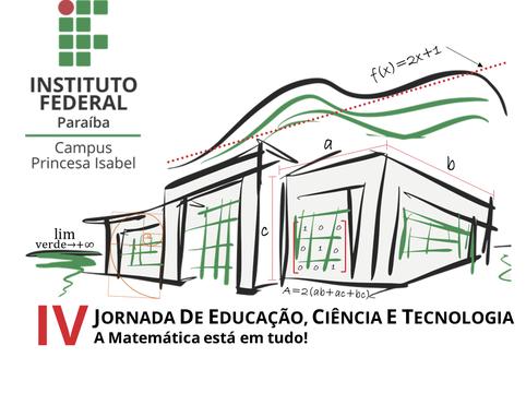 IV Jornada de Educação, Ciência e Tecnologia do IFPB Campus Princesa Isabel